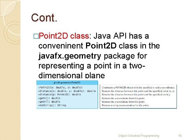 Cont. �Point 2 D class: Java API has a conveninent Point 2 D class