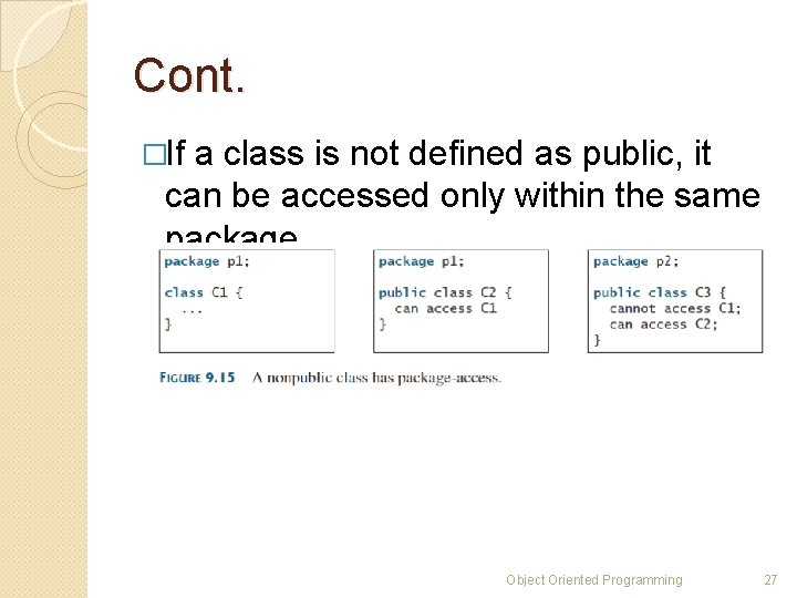 Cont. �If a class is not defined as public, it can be accessed only