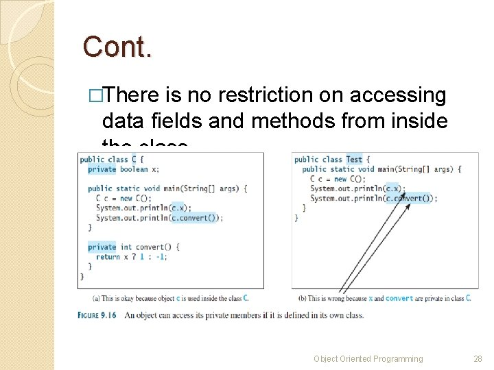 Cont. �There is no restriction on accessing data fields and methods from inside the