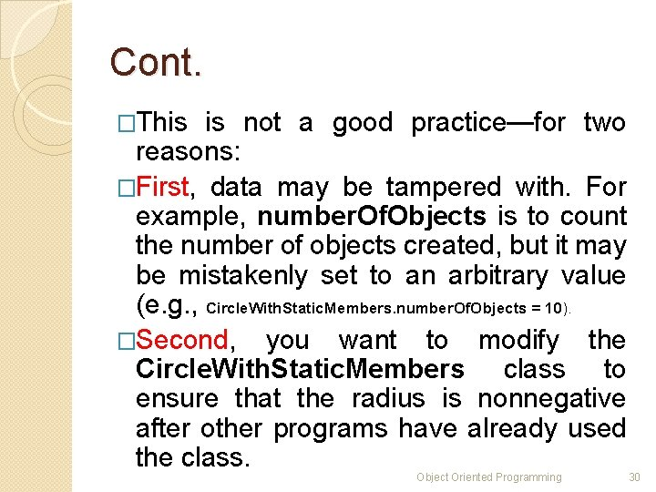 Cont. �This is not a good practice—for two reasons: �First, data may be tampered