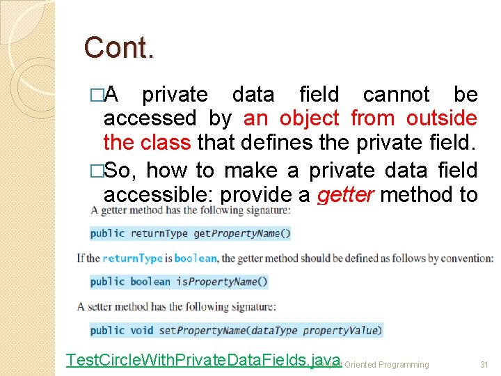 Cont. �A private data field cannot be accessed by an object from outside the