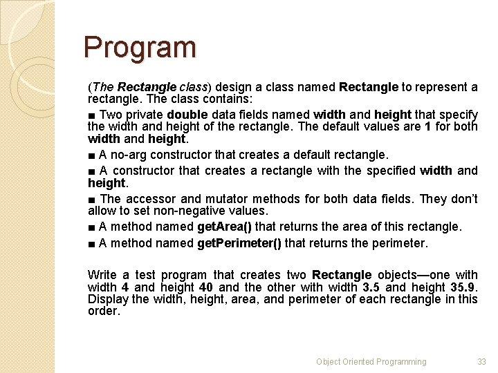 Program (The Rectangle class) design a class named Rectangle to represent a rectangle. The