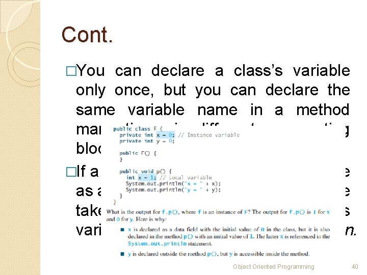 Cont. �You can declare a class's variable only once, but you can declare the