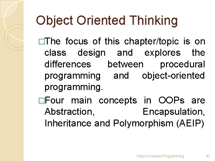 Object Oriented Thinking �The focus of this chapter/topic is on class design and explores