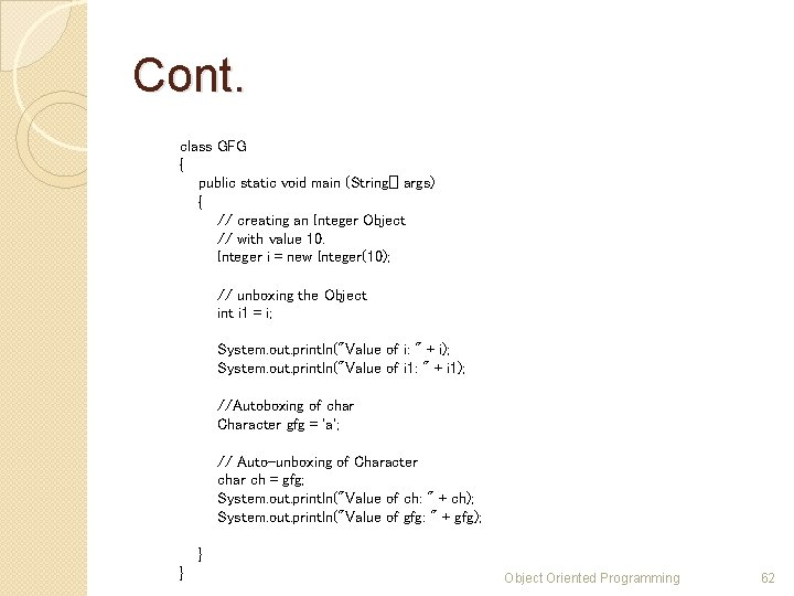 Cont. class GFG { public static void main (String[] args) { // creating an