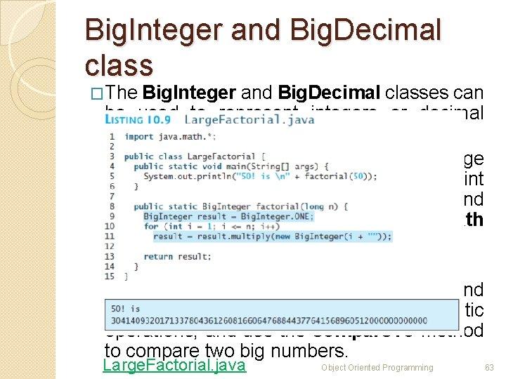 Big. Integer and Big. Decimal class �The Big. Integer and Big. Decimal classes can
