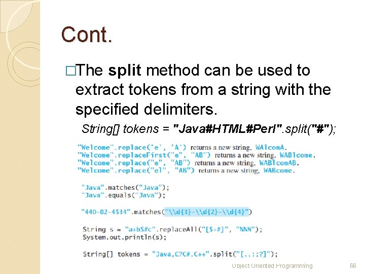 Cont. �The split method can be used to extract tokens from a string with