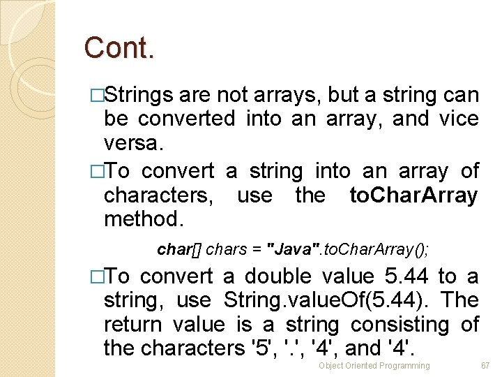 Cont. �Strings are not arrays, but a string can be converted into an array,
