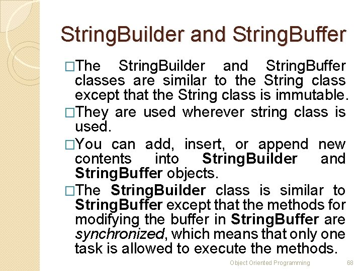 String. Builder and String. Buffer �The String. Builder and String. Buffer classes are similar