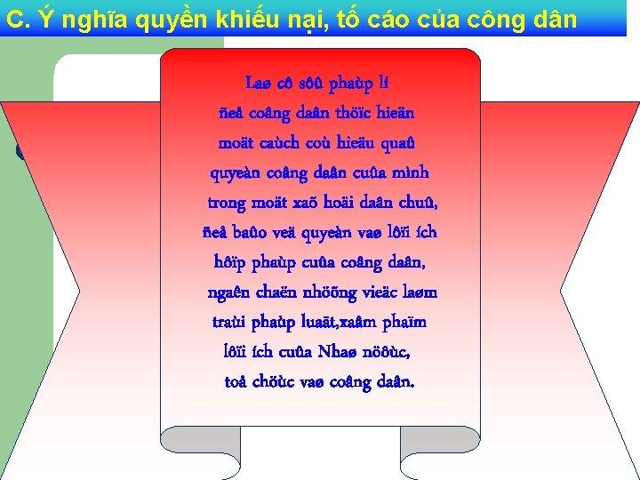 C. Ý nghĩa quyền khiếu nại, tố cáo của công dân Laø cô sôû