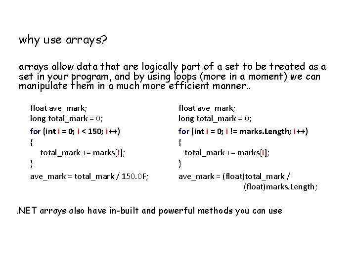 why use arrays? arrays allow data that are logically part of a set to