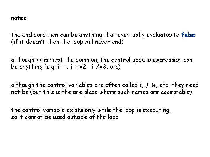notes: the end condition can be anything that eventually evaluates to false (if it
