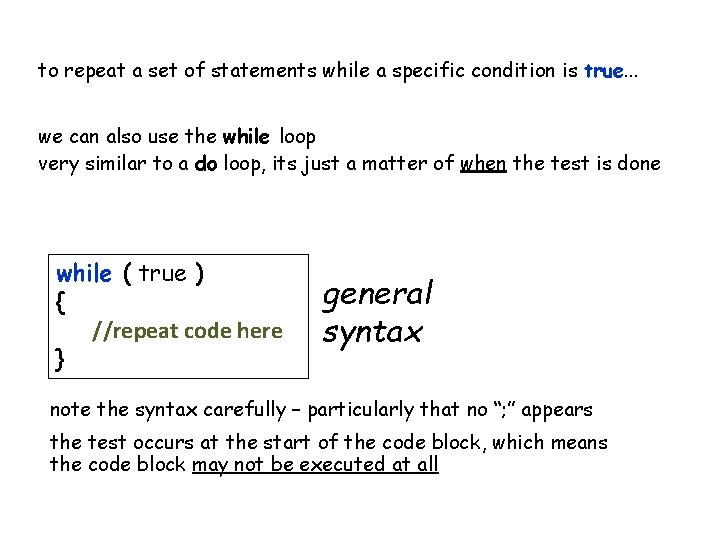 to repeat a set of statements while a specific condition is true. . .