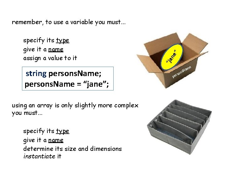 """string persons. Name; persons. Name = """"jane""""; using an array is only slightly more"""