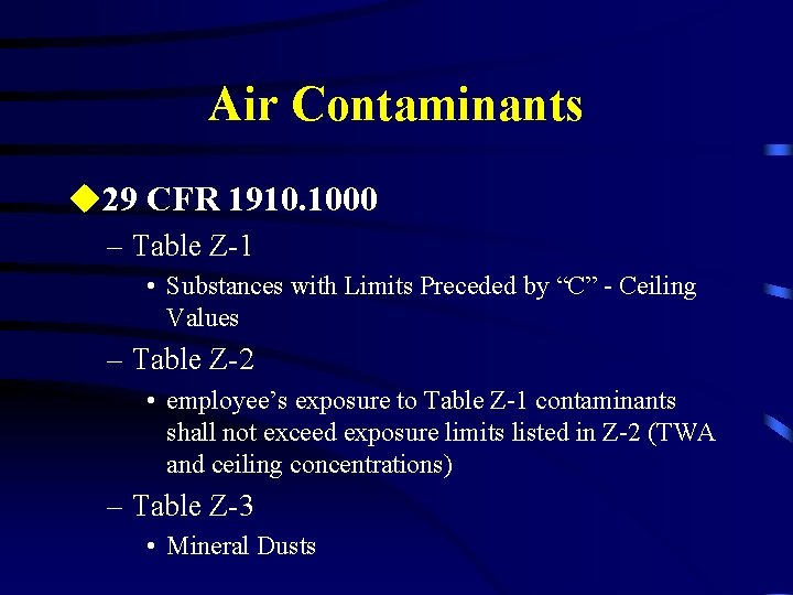 Air Contaminants u 29 CFR 1910. 1000 – Table Z-1 • Substances with Limits