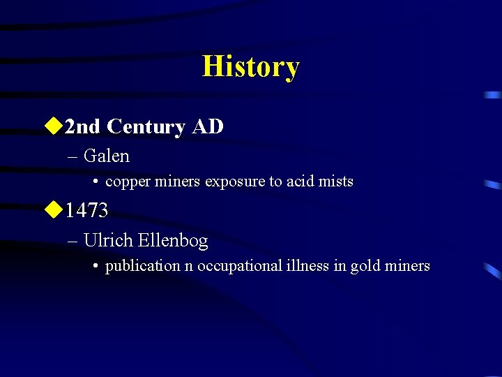 History u 2 nd Century AD – Galen • copper miners exposure to acid
