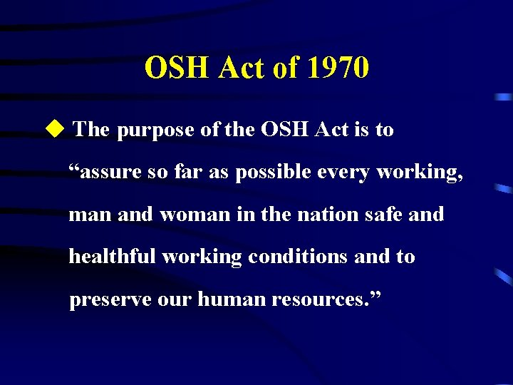 """OSH Act of 1970 u The purpose of the OSH Act is to """"assure"""
