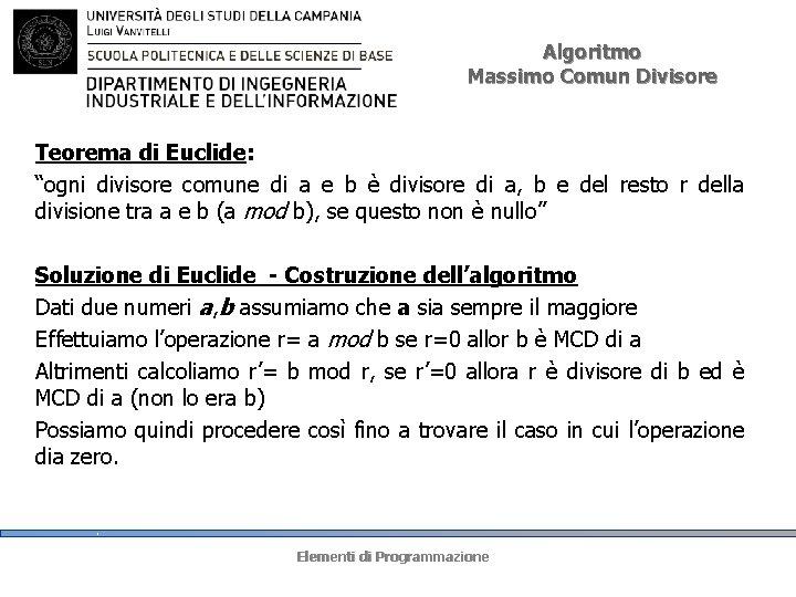 """Algoritmo Massimo Comun Divisore Teorema di Euclide: """"ogni divisore comune di a e b"""