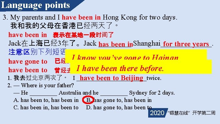 Language points 3. My parents and I have been in Hong Kong for two