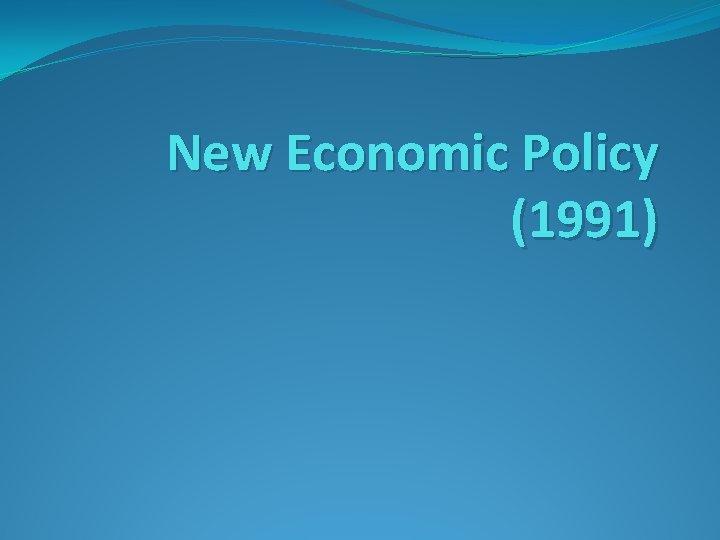 New Economic Policy (1991)