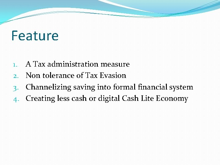 Feature 1. 2. 3. 4. A Tax administration measure Non tolerance of Tax Evasion