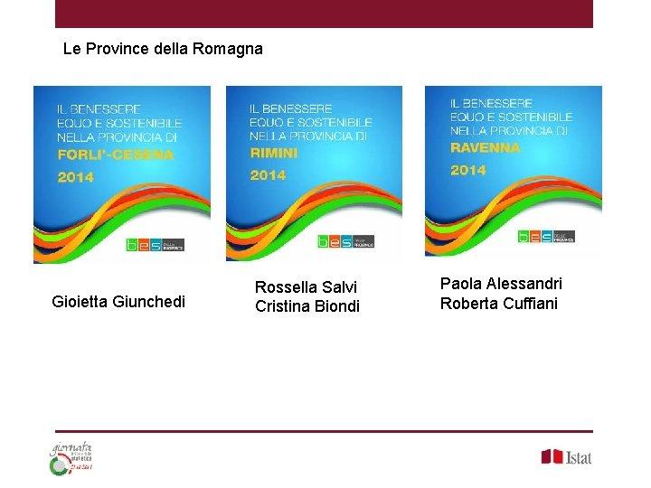 Le Province della Romagna Gioietta Giunchedi Rossella Salvi Cristina Biondi Paola Alessandri Roberta Cuffiani