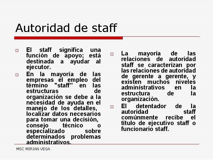 Autoridad de staff o o El staff significa una función de apoyo; está destinada