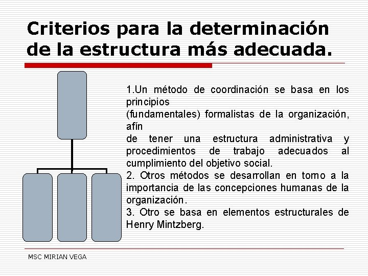 Criterios para la determinación de la estructura más adecuada. 1. Un método de coordinación