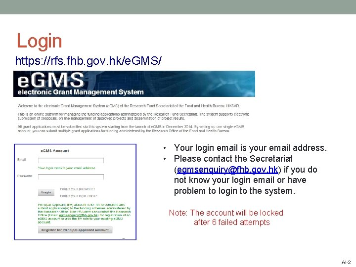 Login https: //rfs. fhb. gov. hk/e. GMS/ user@email. com r. FS@2345 • Your login