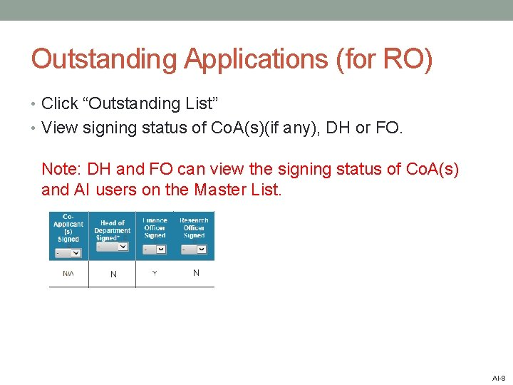 """Outstanding Applications (for RO) • Click """"Outstanding List"""" • View signing status of Co."""