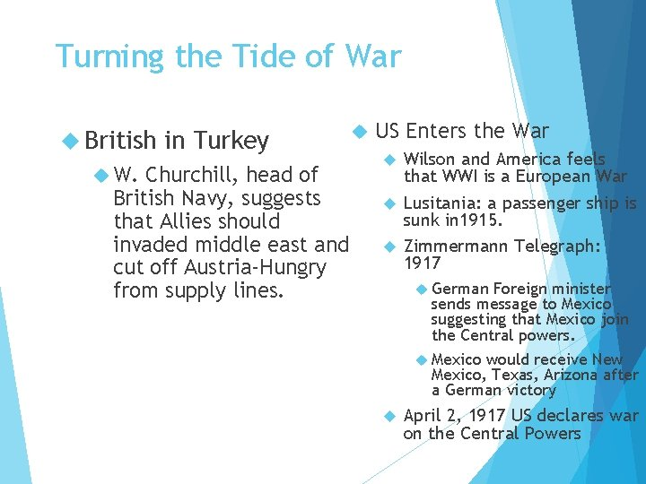 Turning the Tide of War British W. in Turkey Churchill, head of British Navy,