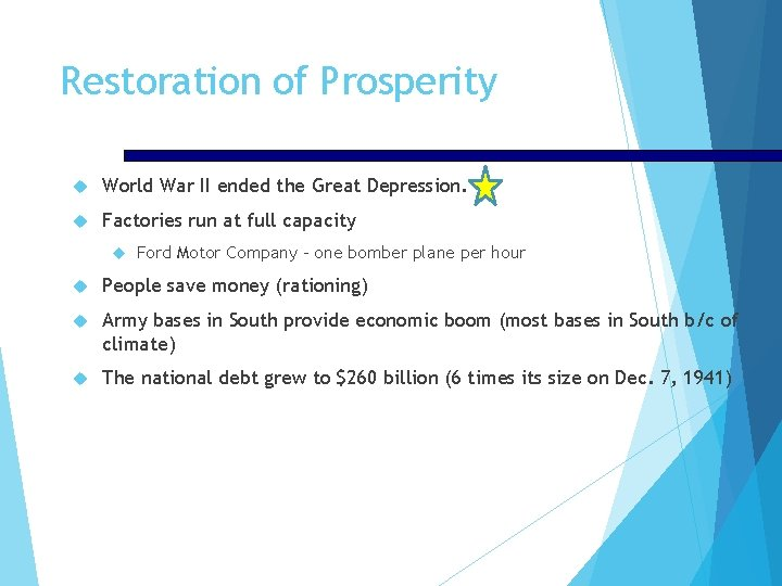 Restoration of Prosperity World War II ended the Great Depression. Factories run at full