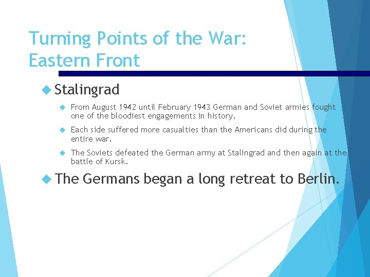 Turning Points of the War: Eastern Front Stalingrad From August 1942 until February 1943