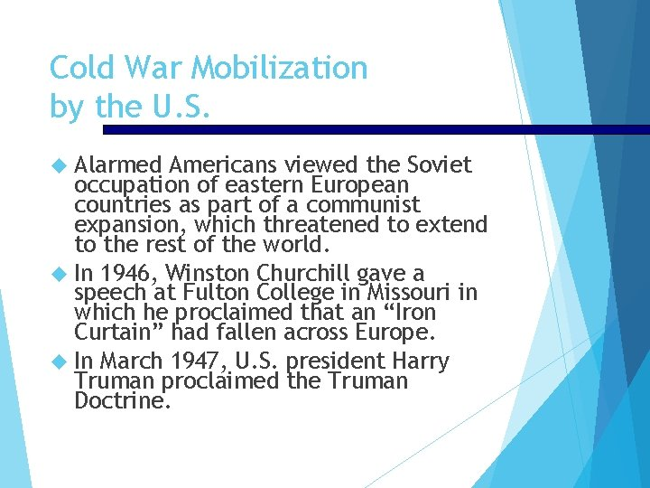 Cold War Mobilization by the U. S. Alarmed Americans viewed the Soviet occupation of