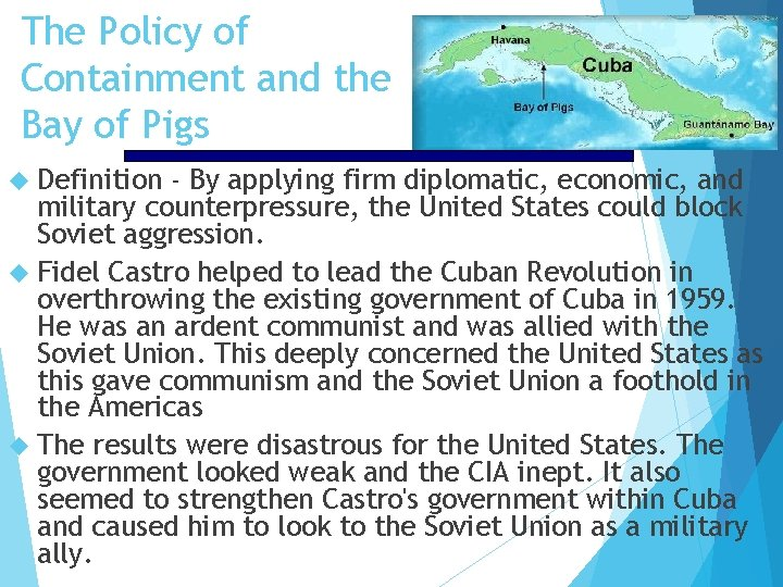 The Policy of Containment and the Bay of Pigs Definition - By applying firm