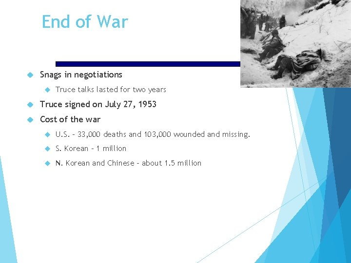 End of War Snags in negotiations Truce talks lasted for two years Truce signed