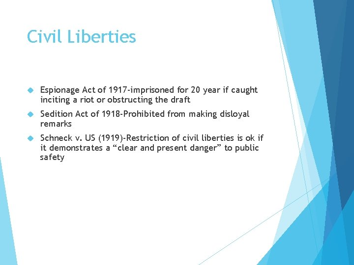 Civil Liberties Espionage Act of 1917 -imprisoned for 20 year if caught inciting a