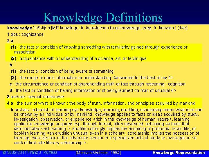 Knowledge Definitions knowlaedge 'n. S-lij n [ME knowlege, fr. knowlechen to acknowledge, irreg. fr.