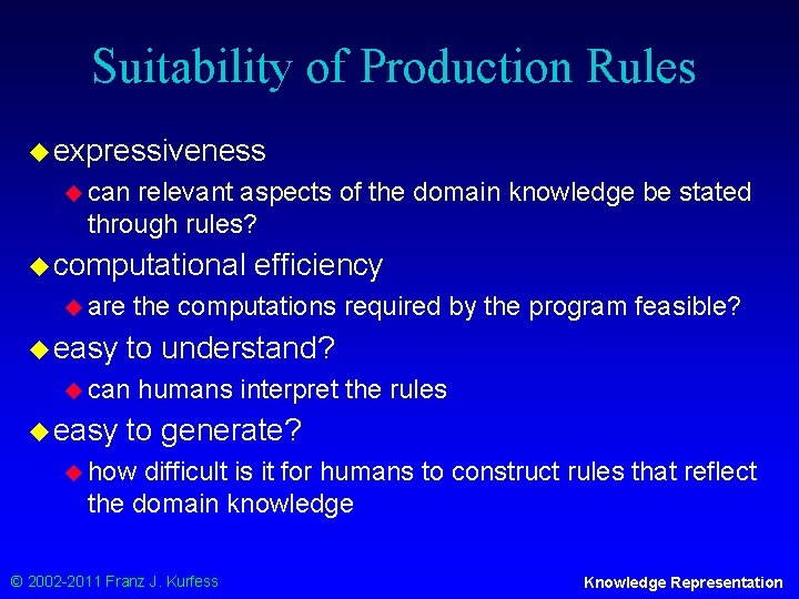 Suitability of Production Rules u expressiveness u can relevant aspects of the domain knowledge