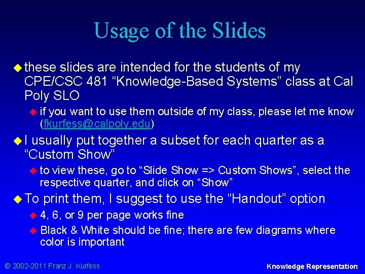 Usage of the Slides ◆ these slides are intended for the students of my