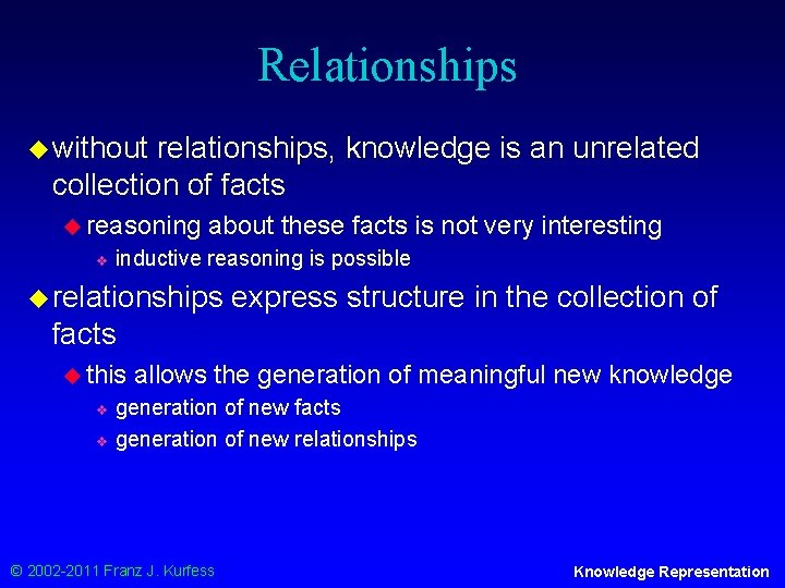 Relationships u without relationships, knowledge is an unrelated collection of facts u reasoning v