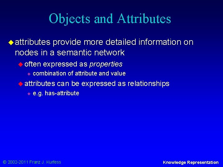 Objects and Attributes u attributes provide more detailed information on nodes in a semantic
