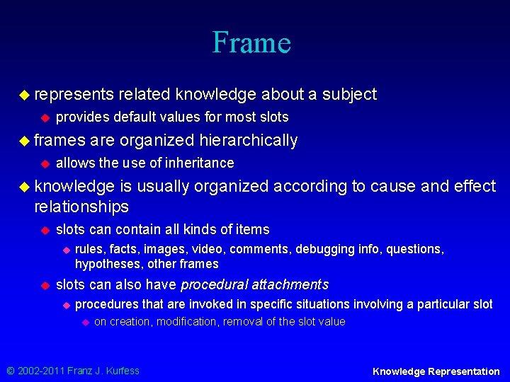 Frame u represents u provides default values for most slots u frames u related