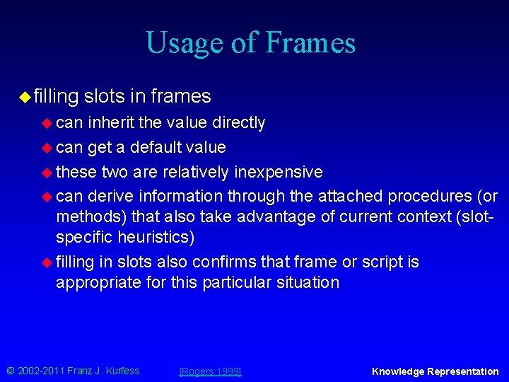 Usage of Frames u filling slots in frames u can inherit the value directly