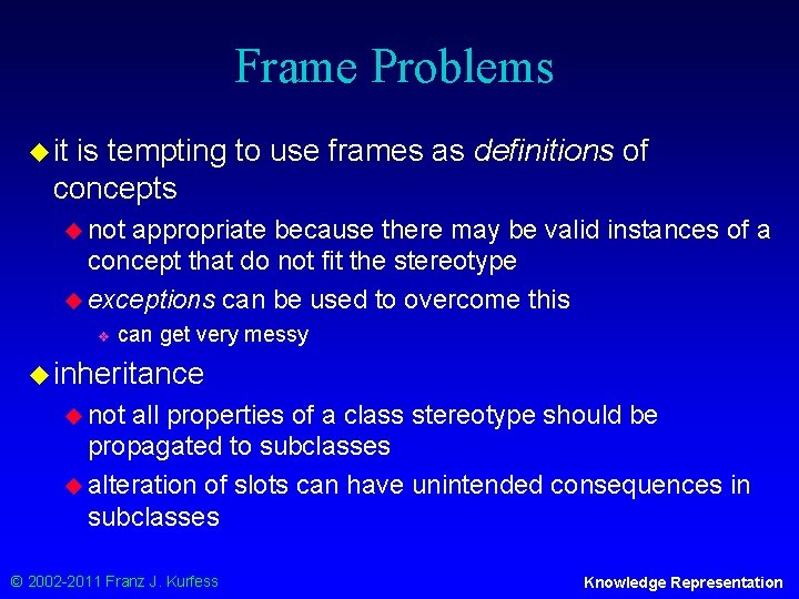 Frame Problems u it is tempting to use frames as definitions of concepts u