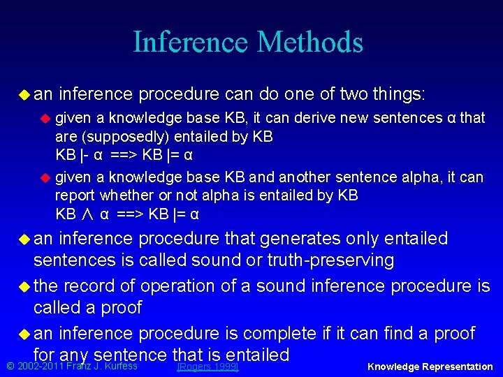 Inference Methods u an inference procedure can do one of two things: given a
