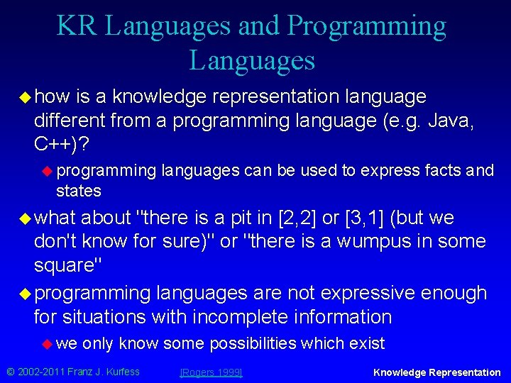 KR Languages and Programming Languages u how is a knowledge representation language different from