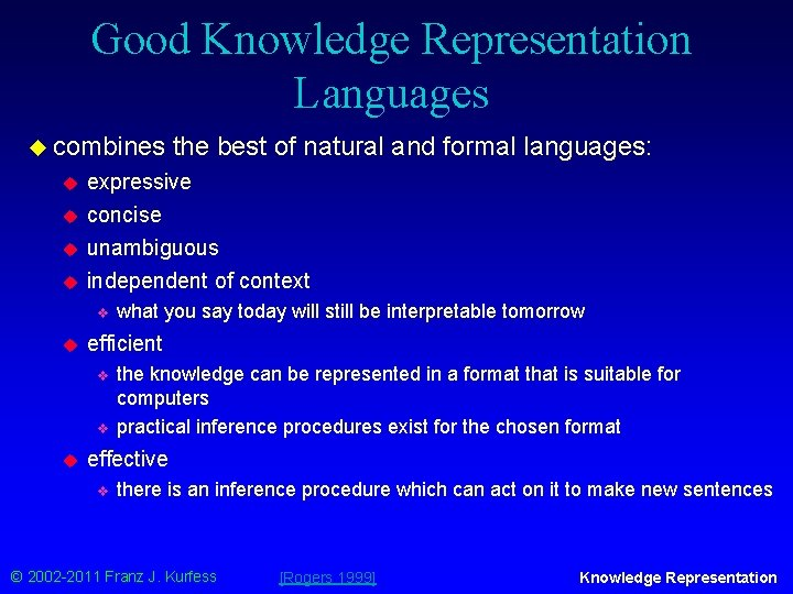 Good Knowledge Representation Languages u combines u u expressive concise unambiguous independent of context