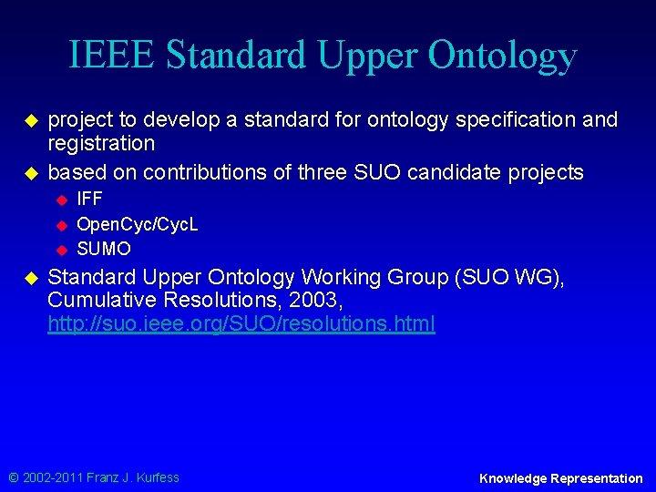 IEEE Standard Upper Ontology u u project to develop a standard for ontology specification