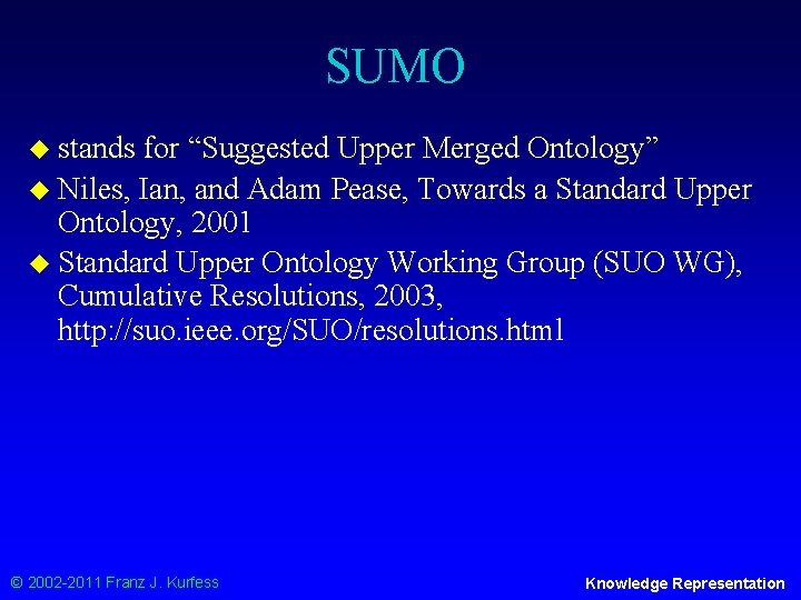 """SUMO u stands for """"Suggested Upper Merged Ontology"""" u Niles, Ian, and Adam Pease,"""
